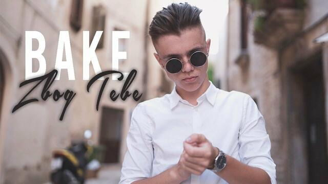 BAKE - ZBOG TEBE (Official Music Video)