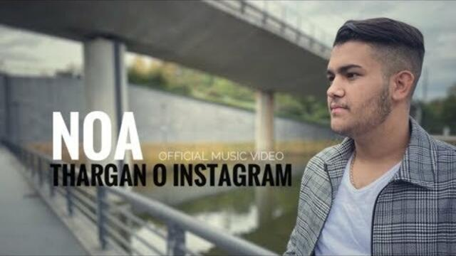Noa - Thargan o Instagram (Official Music Video HD 2019)