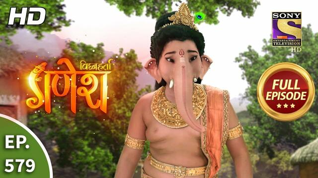 Vighnaharta Ganesh - Ep 579 - Full Episode - 8th November, 2019