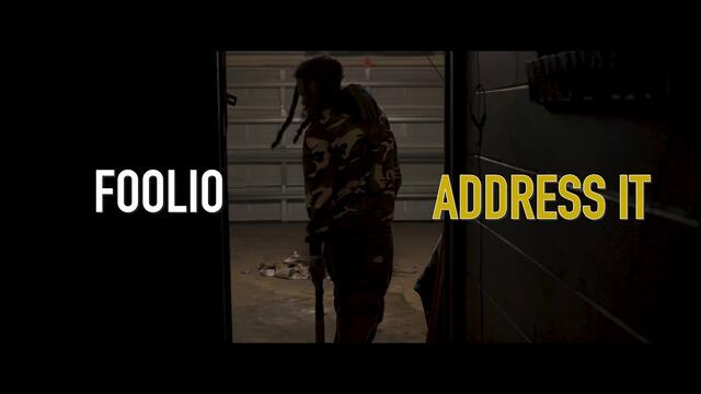"Foolio ""Address It"" Official Video"