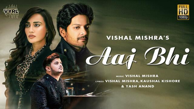Aaj Bhi (Official Video) - Vishal Mishra | Ali Fazal, Surbhi Jyoti | VYRLOriginals