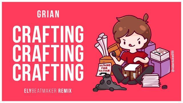 Grian - Crafting (elybeatmaker Remix)