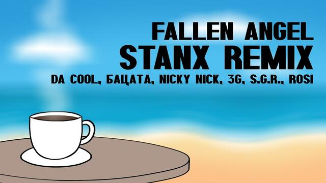 Da COOL - Fallen Angel (Stanx Remix) ft. Бацата, Nicky Nick, 3G, S.G.R., ROSI