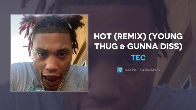 TEC - Hot (Remix) (Young Thug & Gunna Diss) (AUDIO)
