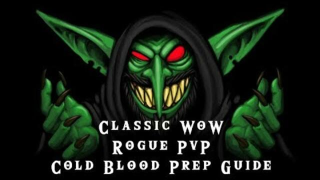 Classic WoW Rogue PvP Specialization - Cold Blood + Prep