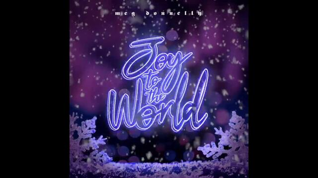 Meg Donnelly - Joy To The World (Audio)
