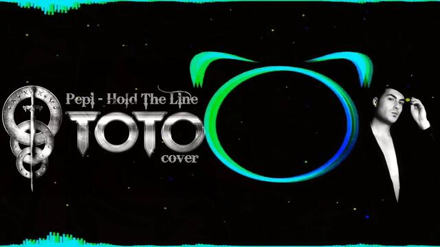 Pepi - Hold The Line (Toto cover)