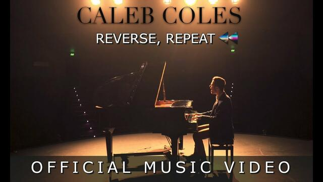Caleb Coles - Reverse, Repeat | Official Music Video