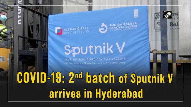 Covid-19: 2nd batch of Sputnik V arrives in Hyderabad